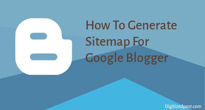 How to Generate Sitemap xml for Google Blogger