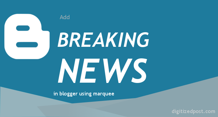 Breaking News in Google Blogger Using Marquee